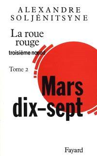 La roue rouge. Volume 3-2, Mars dix-sept : troisième noeud