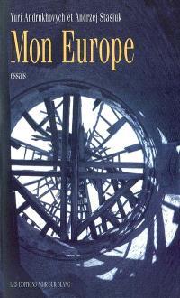 Mon Europe : essais