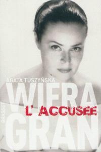 Wiera Gran, l'accusée