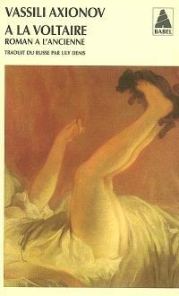A la Voltaire : roman à l'ancienne