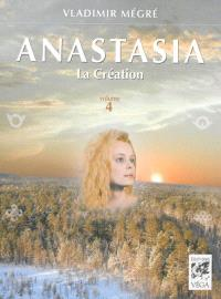 Anastasia. Volume 4, La création