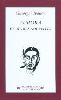 Aurora : et autres nouvelles