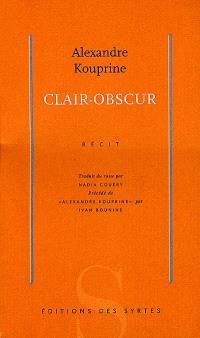 Clair-obscur : récit. Précédé de Alexandre Kouprine
