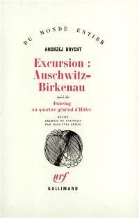 Excursion Auschwitz-Birkenau; Suivi de Dancing au quartier général d'Hitler