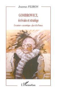 Gombrowicz, écrivain et stratège : un auteur excentrique face à la France