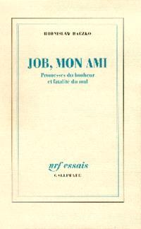 Job, mon ami : promesses du bonheur et fatalité du mal