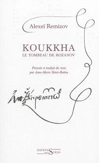 Koukkha : le tombeau de Rozanov