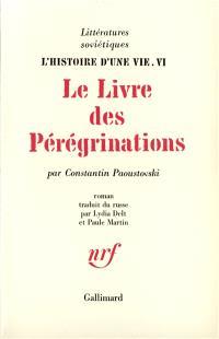 L'histoire d'une vie. Volume 6, Le livre des pérégrinations