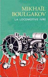 La locomotive ivre