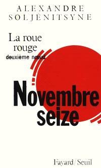 La roue rouge. Volume 2, Novembre seize : deuxième noeud