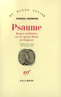 Psaume : roman-méditation sur les quatre fléaux du Seigneur
