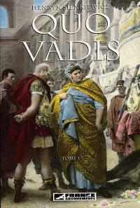 Quo vadis ?. Volume 1