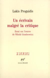 Un Ecrivain malgré la critique : essai sur l'oeuvre de Witold Gombrowicz