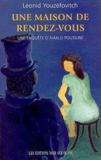Une enquête d'Ivan D. Poutiline. Volume 2, Une maison de rendez-vous