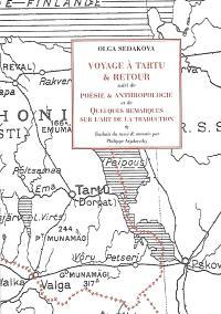 Voyage à Tartu & retour; Suivi de Poésie et anthropologie; Suivi de Quelques remarques sur l'art de la traduction