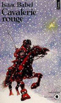 Cavalerie rouge : suivi des récits du cycle de Cavalerie rouge, des fragments du journal de 1920, des plans et esquisses
