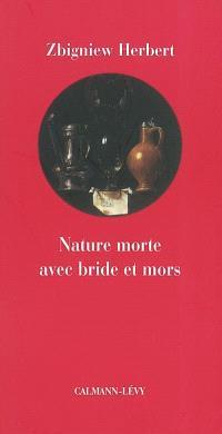 Nature morte avec bride et mors; Suivi de Apocryphes