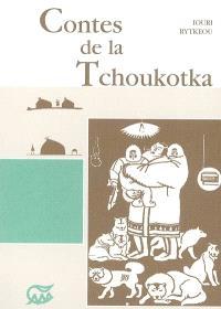 Contes de la Tchoukoka; Suivi de Quand partent les baleines