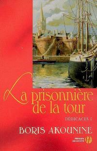 Dédicaces. Volume 1, La prisonnière de la tour : et autres nouvelles
