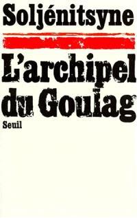 L'archipel du Goulag : 1918-1956. Volume 1, L'arrestation