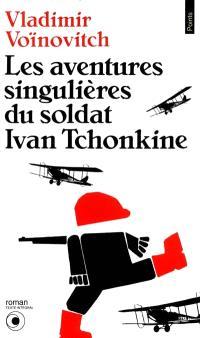 Les aventures singulières du soldat Ivan Tchonkine
