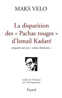 La disparition des pachas rouges : enquête sur un crime littéraire