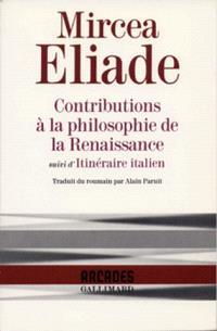 Contributions à la philosophie de la Renaissance; Itinéraire italien