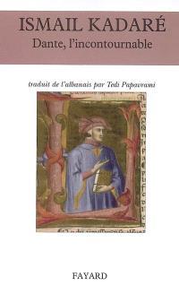 Dante, l'incontournable ou Brève histoire de l'Albanie avec Dante Alighieri : essai