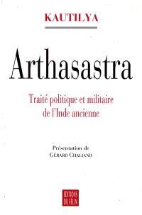 Arthasastra : traité politique et militaire de l'Inde ancienne