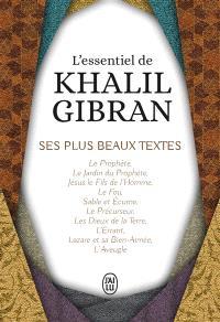 L'essentiel de Khalil Gibran : ses plus beaux textes