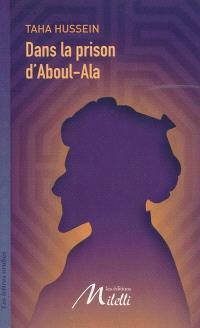 Dans la prison d'Aboul-Ala : essai