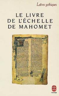 Le Livre de l'échelle de Mahomet = Liber scale Machometi