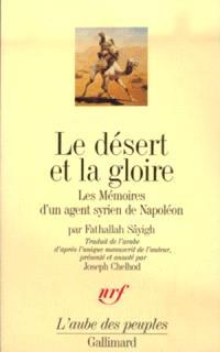 Le Désert et la gloire : les mémoires d'un agent syrien de Napoléon