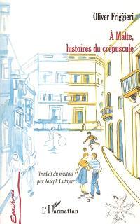 A Malte, histoires du crépuscule