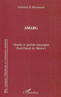 Amarg : chants et poésie amazighs (sud-ouest du Maroc)