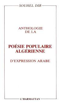 Anthologie de la poésie populaire algérienne d'expression arabe
