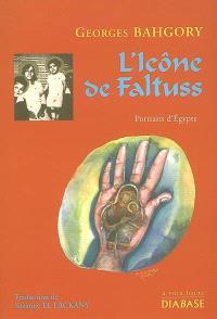 L'icône de Faltuss : portraits d'Egypte