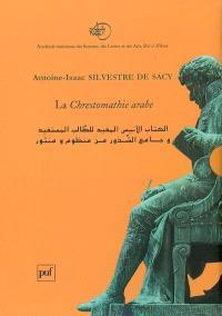 La chrestomathie arabe ou Extraits de divers écrivains arabes tant en prose qu'en vers
