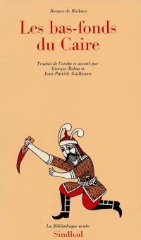 Roman de Baïbars. Volume 3, Les Bas-fonds du Caire