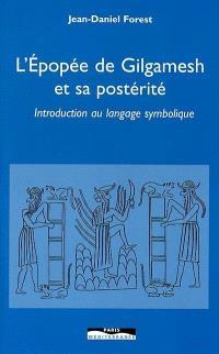 L'épopée de Gilgamesh et sa postérité : introduction au langage symbolique