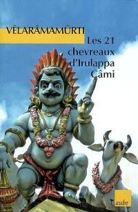 Les 21 chevreaux d'Irulappa Câmi : et autres nouvelles d'Inde du Sud