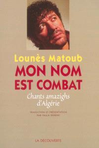 Mon nom est combat : chants amazighs d'Algérie