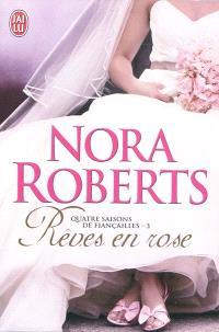 Quatre saisons de fiançailles. Volume 3, Rêves en rose