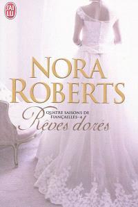 Quatre saisons de fiançailles. Volume 4, Rêves dorés