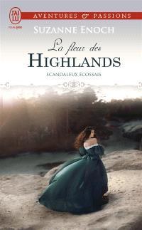 Scandaleux Ecossais. Volume 3, La fleur des Highlands