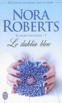 Le secret des fleurs. Volume 1, Le dahlia bleu
