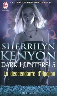 Le cercle des immortels, Dark hunters. Volume 5, La descendante d'Apollon