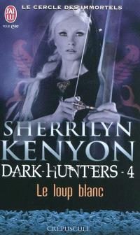 Le cercle des immortels, Dark hunters. Volume 4, Le loup blanc