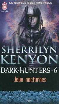 Le cercle des immortels, Dark hunters. Volume 6, Jeux nocturnes