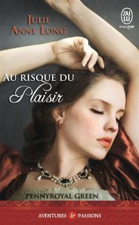 Pennyroyal green. Volume 1, Au risque du plaisir